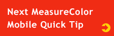 Next MeasureColor Mobile Quick Tip